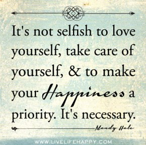 It is not selfish to love you.
